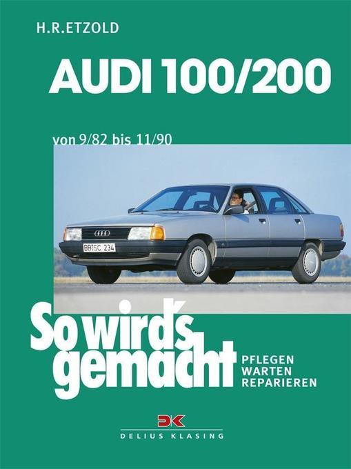 AUDI 100 / 200 von 9/82 bis 11/90 als Buch