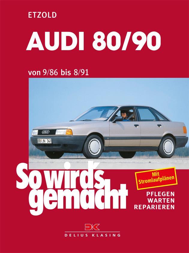 So wird's gemacht, Audi 80/90 von 9/86 bis 8/91 als Buch
