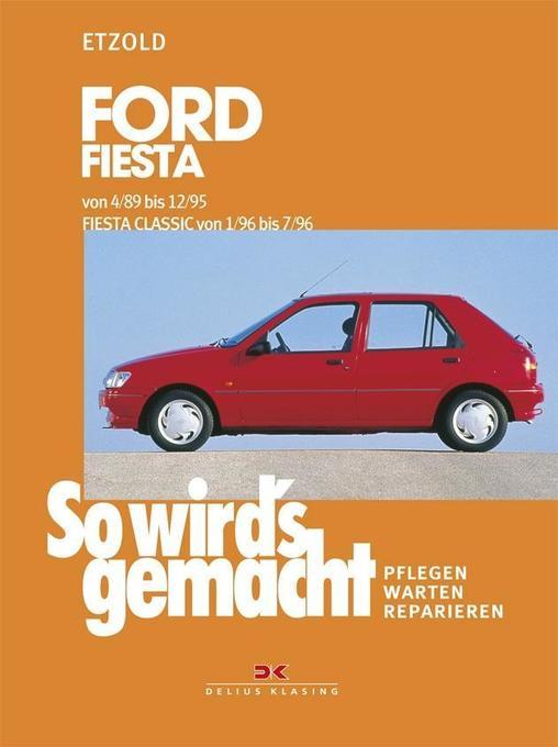 So wird's gemacht, Ford Fiesta 50 - 104 PS, Diesel 60 PS (ab 3/89) als Buch
