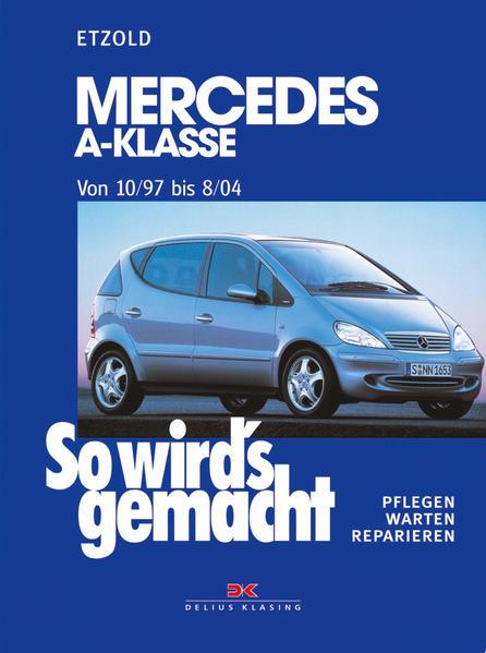 So wird's gemacht. Mercedes A-Klasse ab 10/97 als Buch