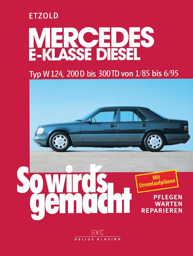 So wird's gemacht Mercedes E-Klasse Diesel Typ W 124 als Buch (kartoniert)