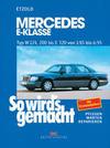 So wird's gemacht. Mercedes E-Klasse Typ W 124, 200 bis E320 von 1/85 bis 6/95