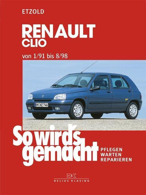 So wird's gemacht RENAULT CLIO von 1/91 bis 8/98 als Buch