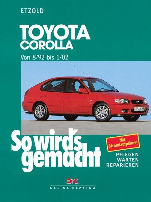 So wird's gemacht. Toyota Corolla ab 8/92 als Buch