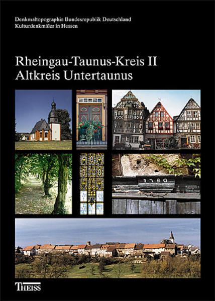 Kulturdenkmäler in Hessen. Rheingau-Taunus-Kreis 2. Altkreis Untertaunus als Buch