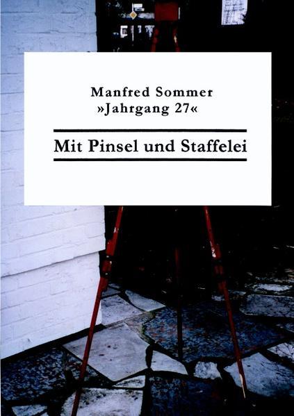Mit Pinsel und Staffelei als Buch