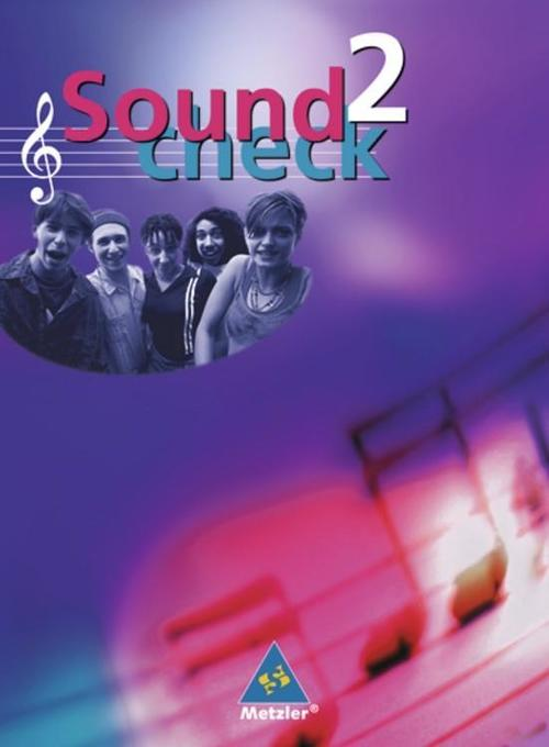 Soundcheck 2. Schülerbuch. Neubearbeitung. Berlin, Brandenburg, Bremen, Hessen, Niedersachsen, Nordrhein-Westfalen, Schleswig-Holstein als Buch