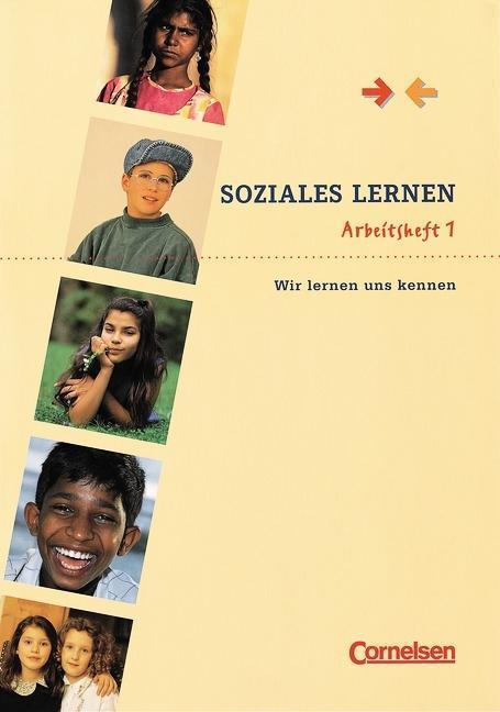 Soziales Lernen. Arbeitsheft 1. Wir lernen uns kennen als Buch