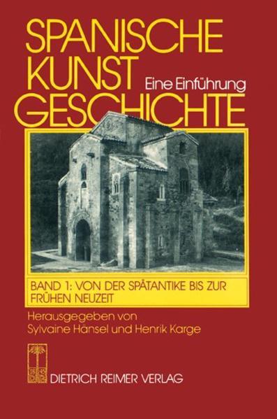 Spanische Kunstgeschichte 1. Von der Spätantike bis zur frühen Neuzeit als Buch