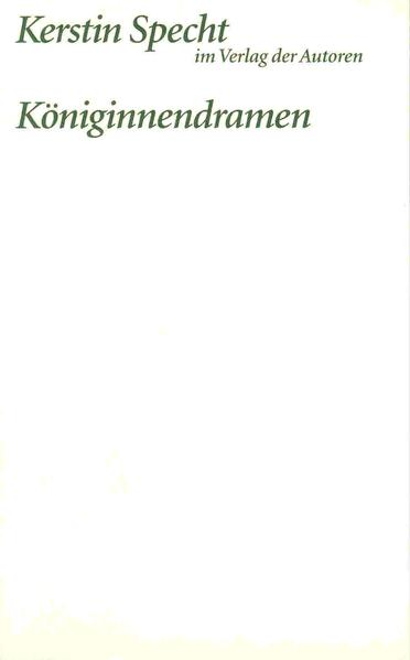 Königinnendramen: Die Froschkönigin /Schneeköniginnen /Die Herzkönigin als Buch