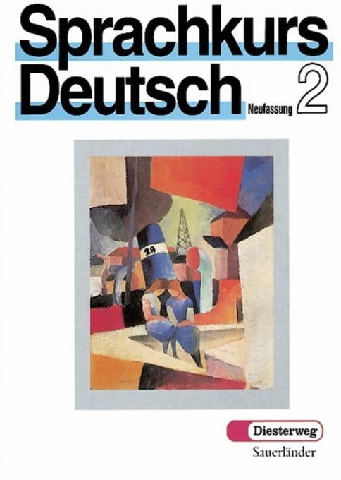 Sprachkurs Deutsch 2. Neufassung als Buch