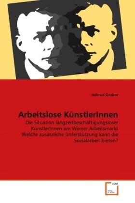 Arbeitslose KünstlerInnen als Buch von Helmut G...