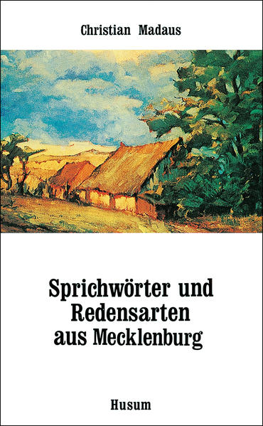 Sprichwörter und Redensarten aus Mecklenburg als Buch