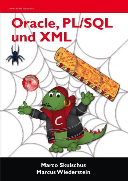 Oracle, PL/SQL und XML als Buch von Marco Skuls...