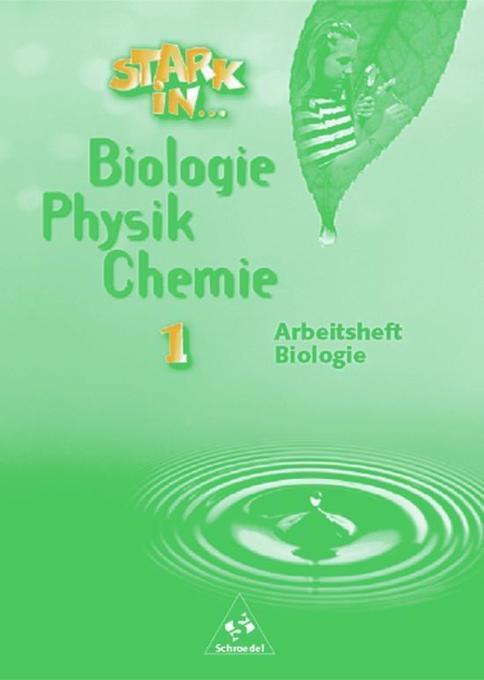 Stark in Biologie, Physik, Chemie 1. Arbeitsheft Biologie als Buch