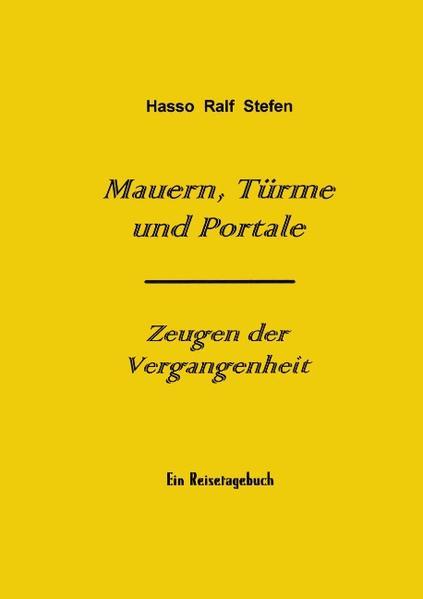 Mauern, Türme und Portale - Zeugen der Vergangenheit als Buch