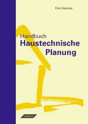 Handbuch Haustechnische Planung als Buch