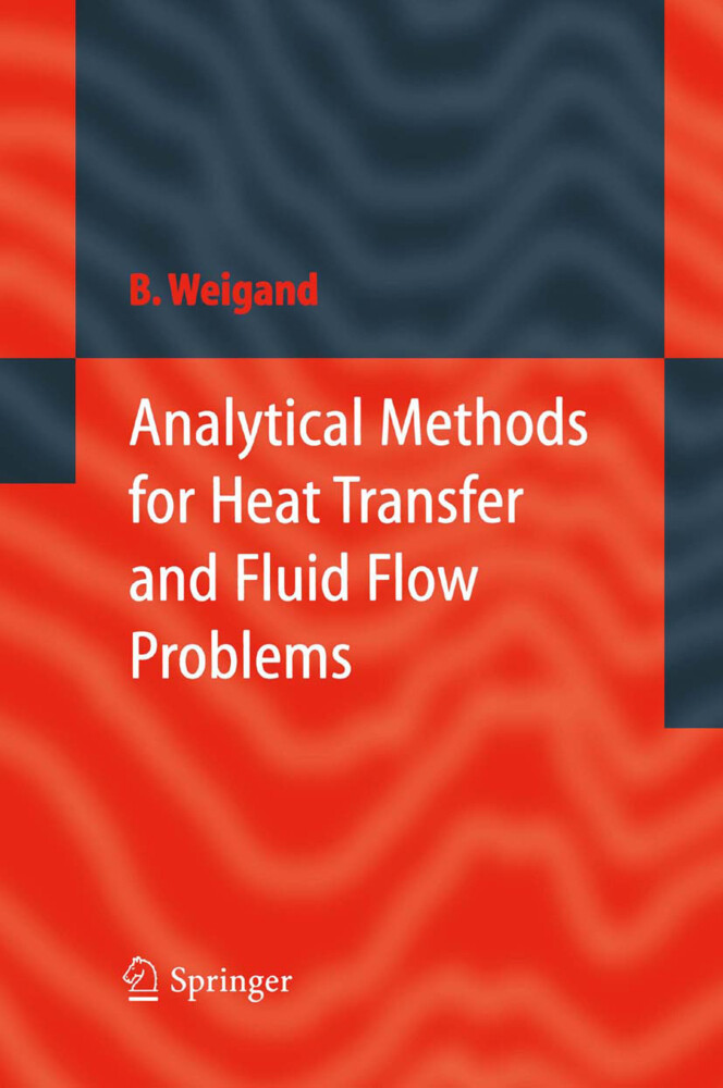 Analytical Methods for Heat Transfer and Fluid Flow Problems als Buch