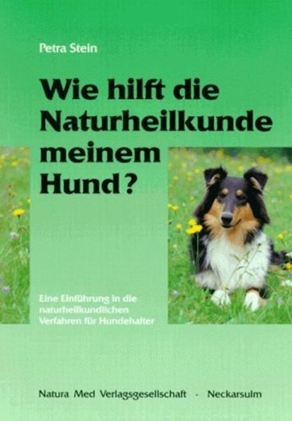 Wie hilft die Naturheilkunde meinem Hund? als Buch