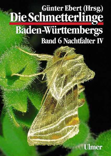 Die Schmetterlinge Baden-Württembergs 6. Nachtfalter 4 als Buch