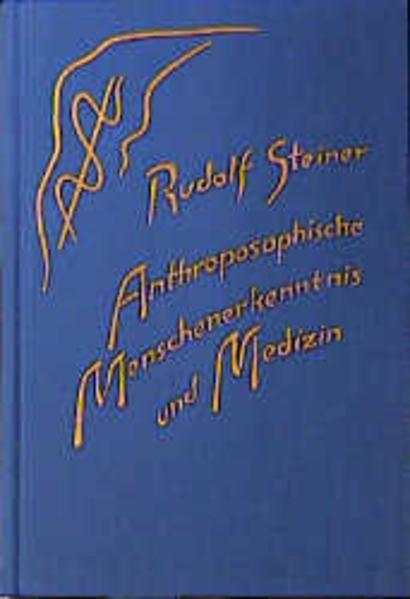 Anthroposophische Menschenerkenntnis und Medizin als Buch