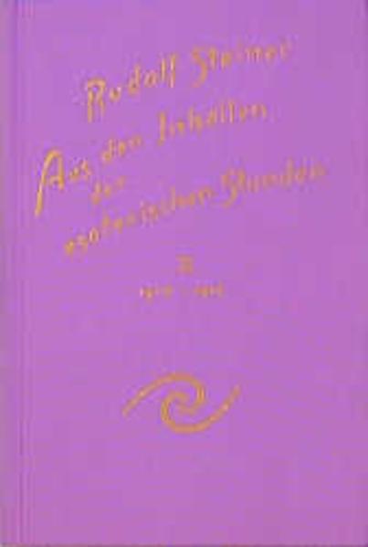 Aus den Inhalten der esoterischen Stunden II. 1910 - 1912 als Buch