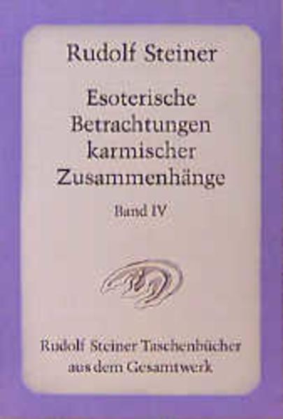 Esoterische Betrachtungen karmischer Zusammenhänge IV als Taschenbuch