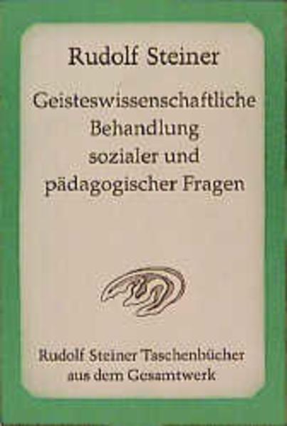 Geisteswissenschaftliche Behandlung sozialer und pädagogischer Fragen als Taschenbuch