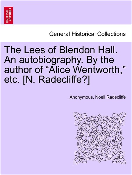 The Lees of Blendon Hall. An autobiography. By the author of Alice Wentworth, etc. [N. Radecliffe?] Vol. II. als Taschen