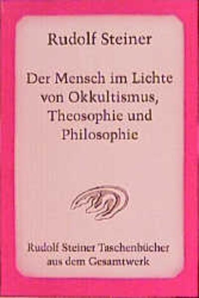 Der Mensch im Lichte von Okkultismus, Theosophie und Philosophie als Taschenbuch