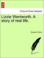 Lizzie Wentworth. A story of real life. als Taschenbuch von Benjamin Wilson
