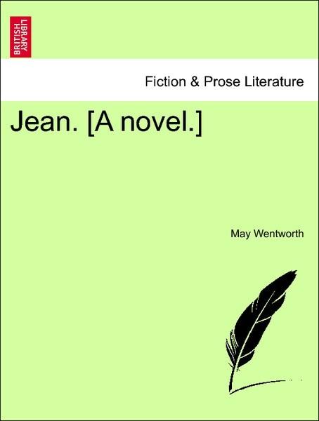 Jean. [A novel.] Vol. I. als Taschenbuch von May Wentworth