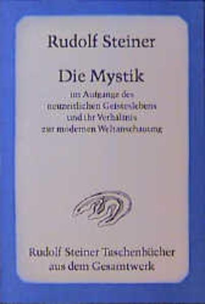 Die Mystik im Aufgange des neuzeitlichen Geisteslebens und ihr Verhältnis zur modernen Weltanschauung als Taschenbuch