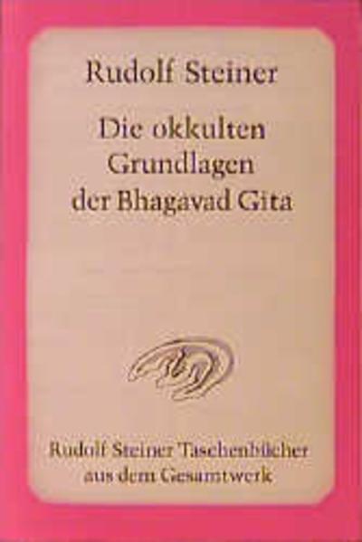Die okkulten Grundlagen der Bhagavad Gita als Taschenbuch