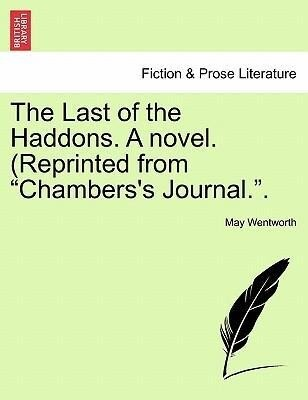 The Last of the Haddons. A novel. (Reprinted from Chambers's Journal.. Vol. III als Taschenbuch von May Wentworth