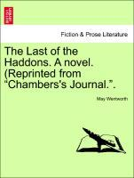 The Last of the Haddons. A novel. (Reprinted from Chambers's Journal.. Vol. II als Taschenbuch von May Wentworth