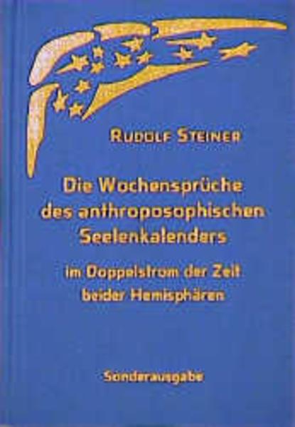 Die Wochensprüche des anthroposophischen Seelenkalenders im Doppelstrom der Zeit beider Hemisphären als Buch