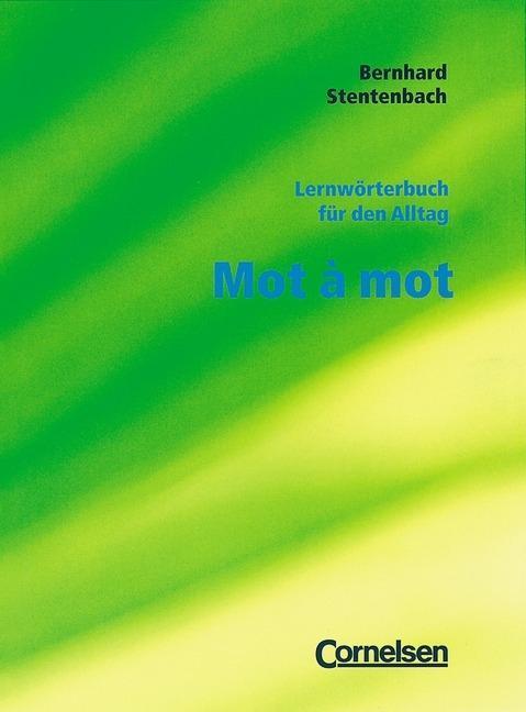 Mot a mot. Lernwörterbuch für den Alltag als Buch