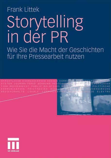 Storytelling in der PR als Buch von Frank Littek