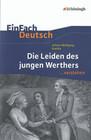 EinFach Deutsch ...verstehen. Johann Wolfgang von Goethe: Die Leiden des jungen Werthers