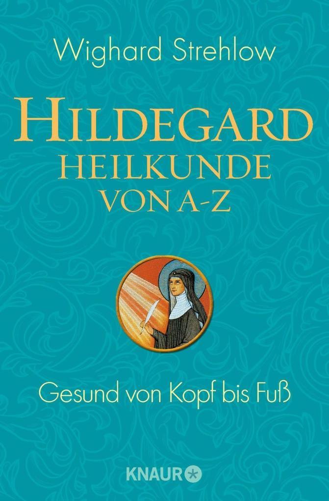 Hildegard-Heilkunde von A - Z als Taschenbuch