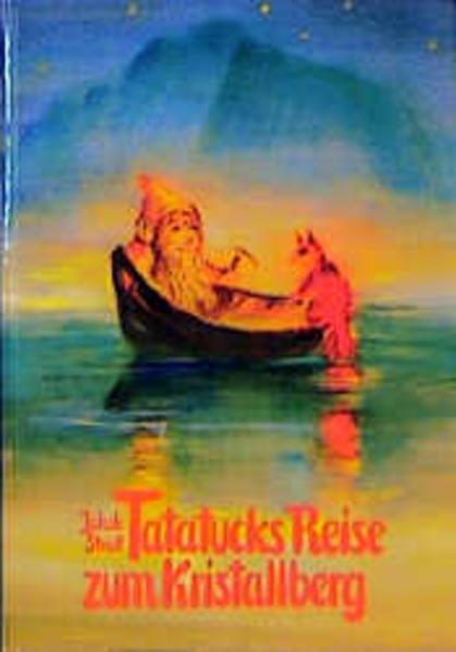 Tatatucks Reise zum Kristallberg als Buch (gebunden)