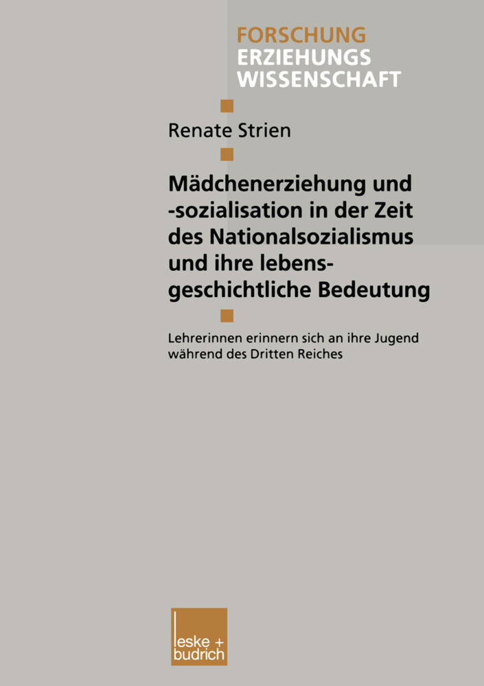 Mädchenerziehung und -sozialisation in der Zeit des Nationalsozialismus und ihre lebensgeschichtliche Bedeutung als Buch (gebunden)