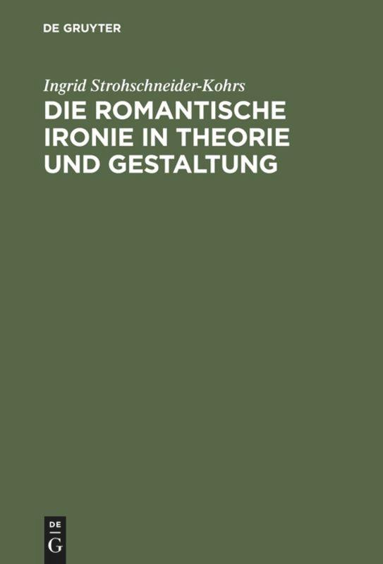 Die romantische Ironie in Theorie und Gestaltung als Buch