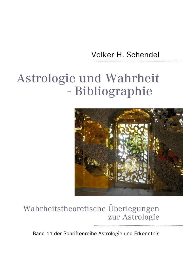 Astrologie und Wahrheit - Wahrheitstheoretische Überlegungen zur Astrologie als Buch