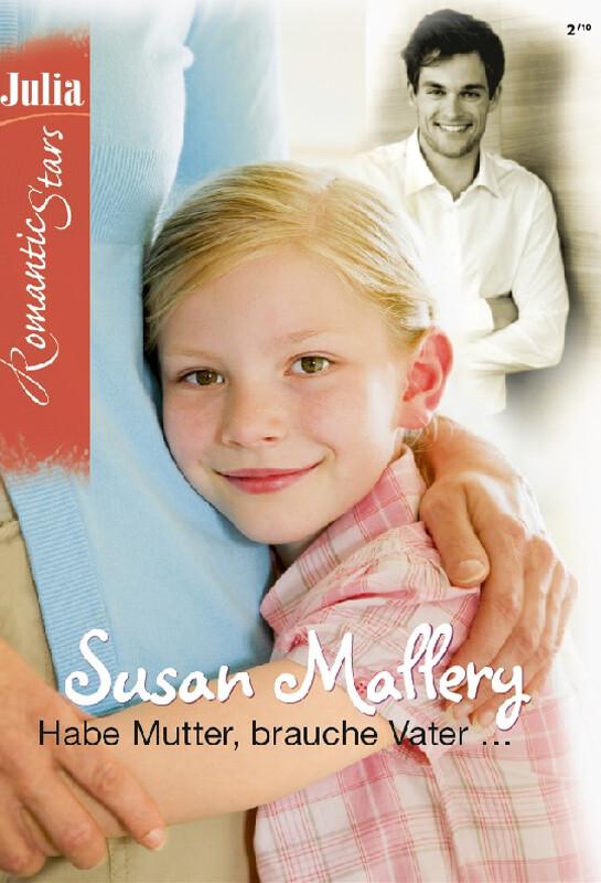 Habe Mutter, brauche Vater als eBook von SUSAN MALLERY - CORA Verlag