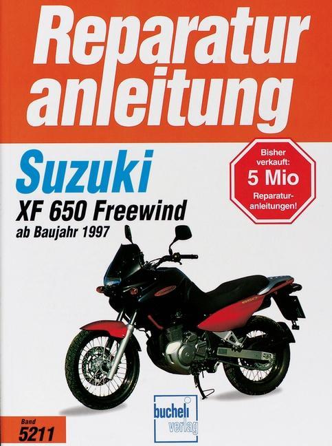 Suzuki XF 650 Freewind ab Baujahr 1997 als Buch