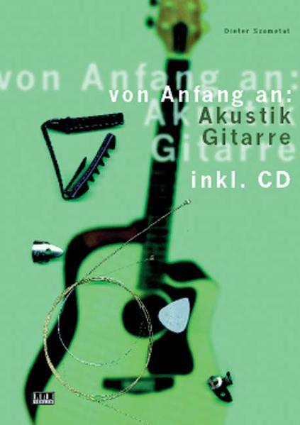 Von Anfang an: Akustik Gitarre. Inkl. CD als Buch
