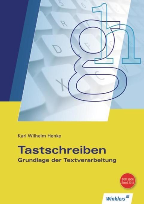 Tastschreiben. Grundlage der Textverarbeitung als Buch