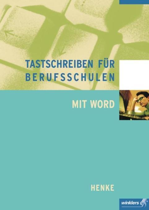 Tastschreiben für Berufsschulen mit WORD als Buch